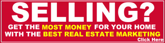 SELLING? GET THE MOST MONEY FOR YOUR HOME WITH THE BEST REAL ESTATE MARKETING